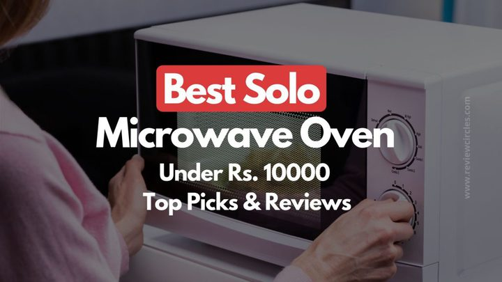 best solo microwave oven under 10000