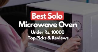 5 Best Solo Microwave Oven Under 10000 – Top Picks | Reviews