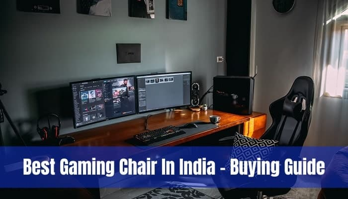 Best Gaming Chair in India - Buying guide